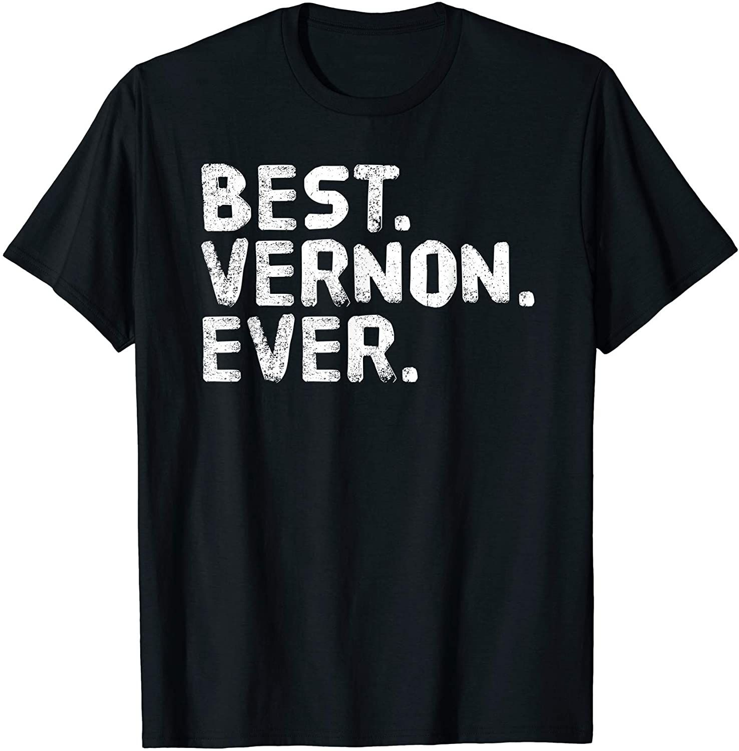 Best vernon ever funny men fathers gift idea tshirt