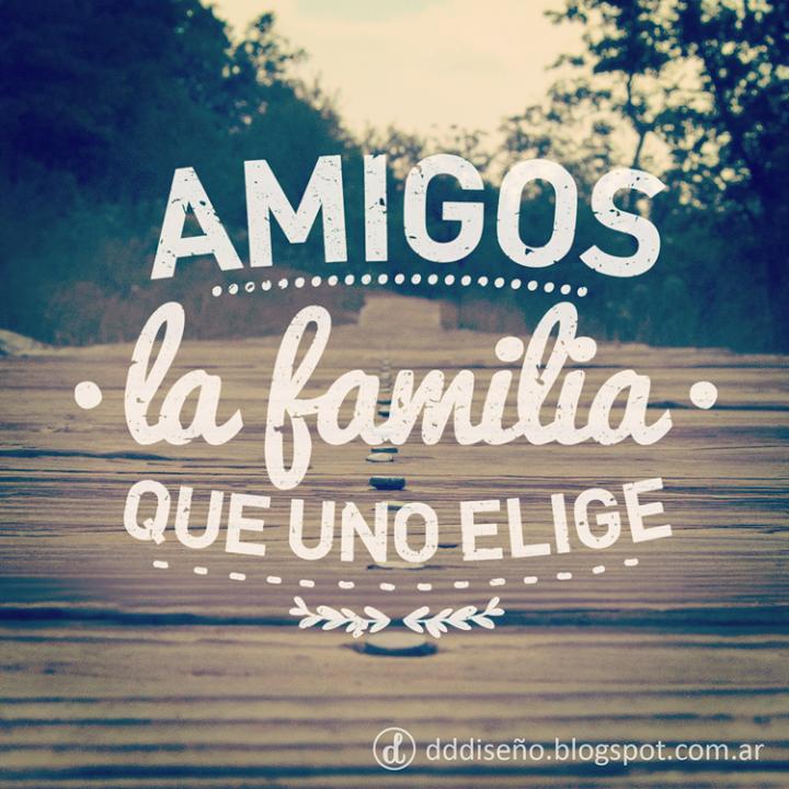 Amigos La Familia Que Uno Elige Amigos Diadelamigo