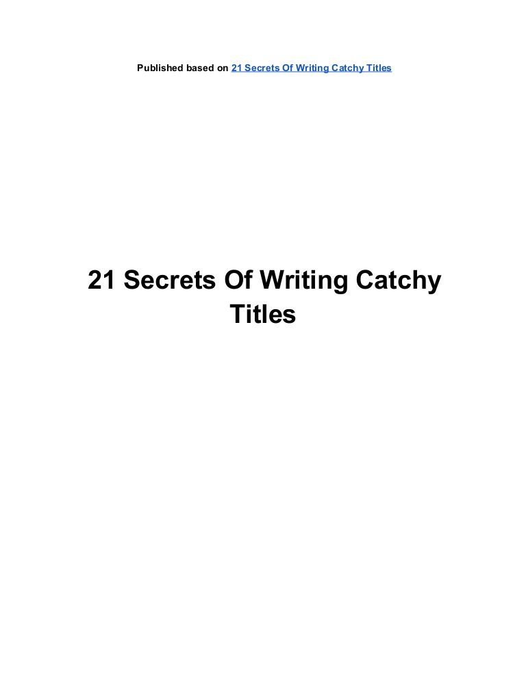 21 Secret Of Writing Catchy Title Expository Essay Friendship Good Titles