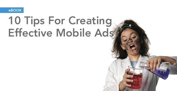 Your Mobile Ad Still Has Too Many Words, and Other Offenses