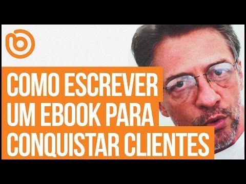 Como Escrever Um Ebook E Conquistar Clientes Brinde Digital