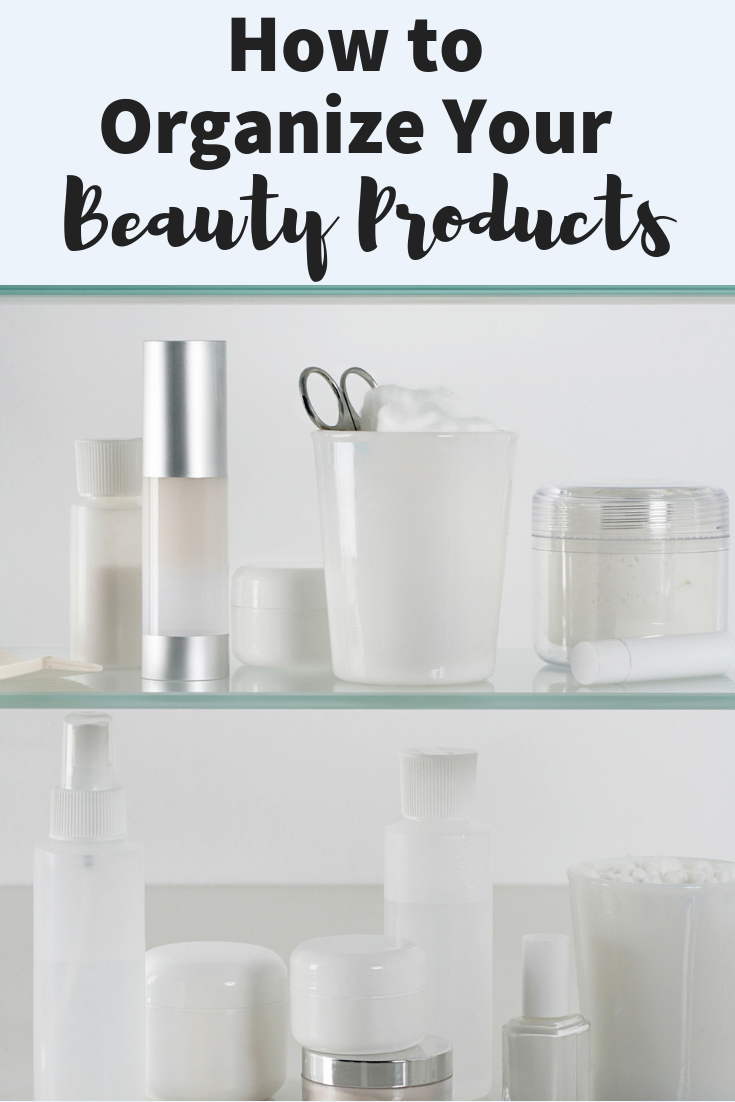 How To Organize Your Beauty Products Organizing Ideas Skin Care