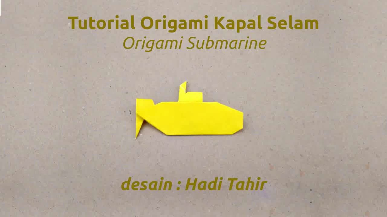 Cara membuat origami kapal selam how to make origami submarine cara membuat origami kapal selam how to make origami submarine tutorial ccuart Images