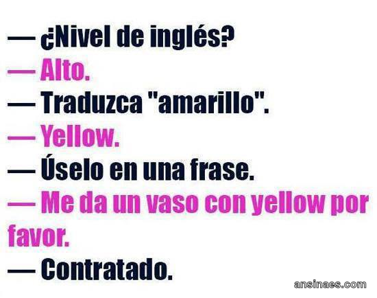 Nivel De Inglés Alto Traduzca Amarillo Yellow Spanish Jokes Funny Picture Quotes Spanish Humor