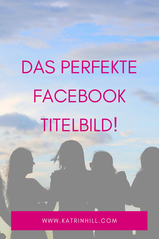 Facebook So Erstellst Du Das Perfekte Titelbild Fur Deine Unternehmensseite Katrinhill Facebook Facebooktipp Facebo Facebook Titelbild Facebook Titelbild