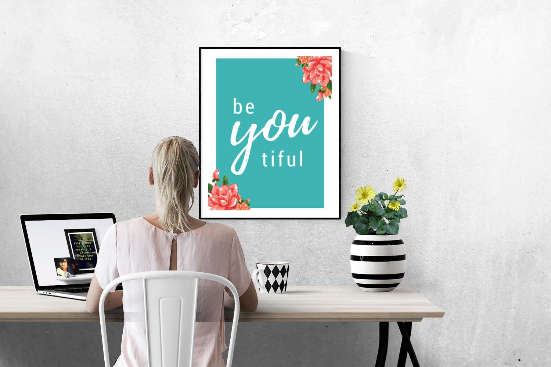 Be You Tiful Motivational Print Inspirational Print