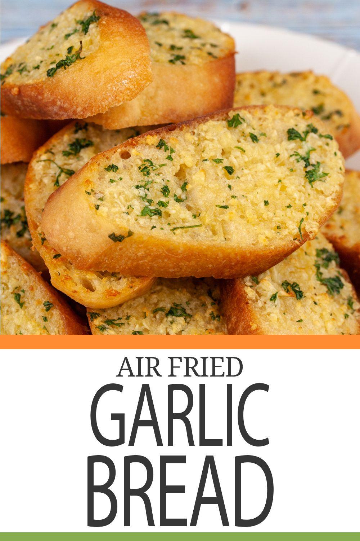 Quick & Delicious Air Fryer Garlic Bread Recipe | Recipe ...