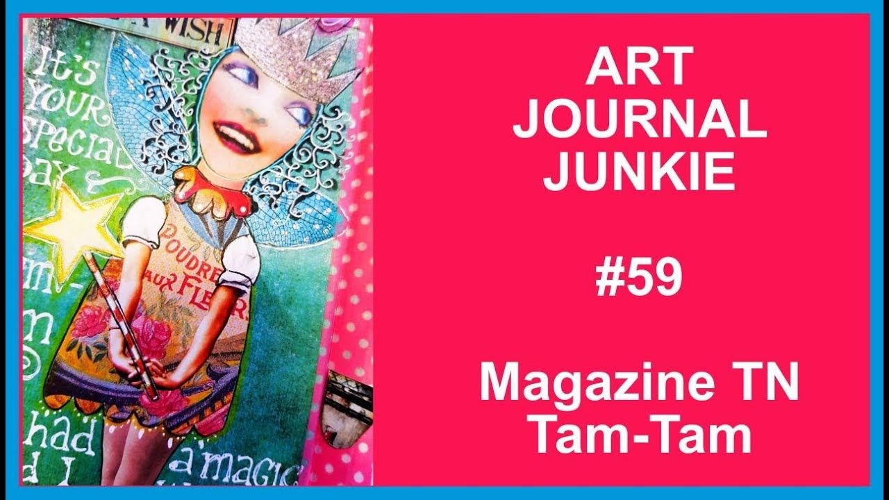 Art Journal Junkie 59 Magazine Tn Tam Tam Glue Book Art Journal Smash Book