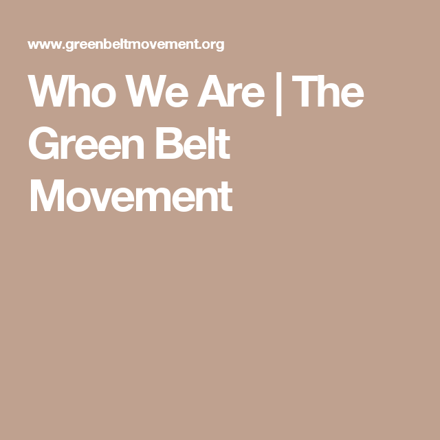 Who We Are | The Green Belt Movement