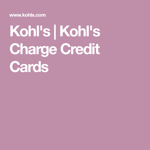 Kohl's Charge Credit Cards