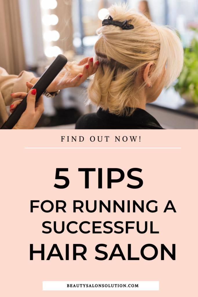 5 Tips For Running A Successful Hair Salon Beauty Salon Solution Salon Marketing Beauty Salon Marketing Hair Salon Design