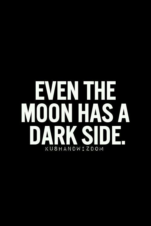 even the moon has a dark side drops of darkness pinterest