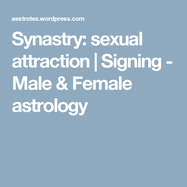 Synastry: sexual attraction | Astrology: Using the blueprint your