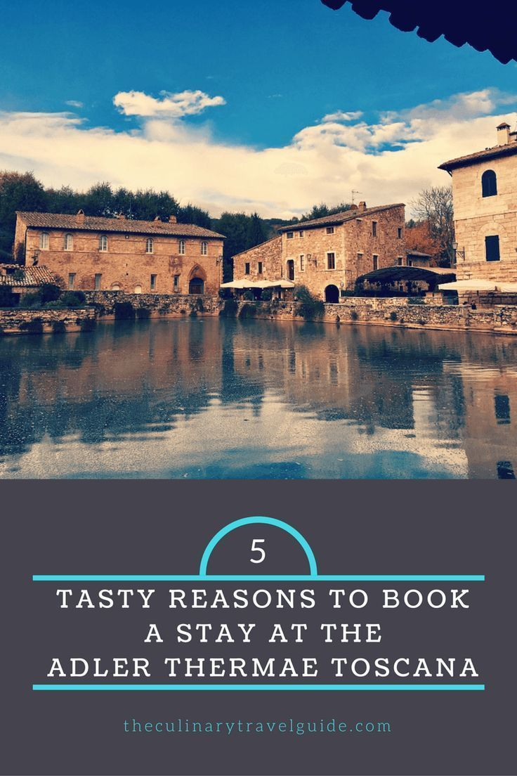 5 Tasty Reasons to Book a Stay at the Adler Thermae Toscana | Foodie ...