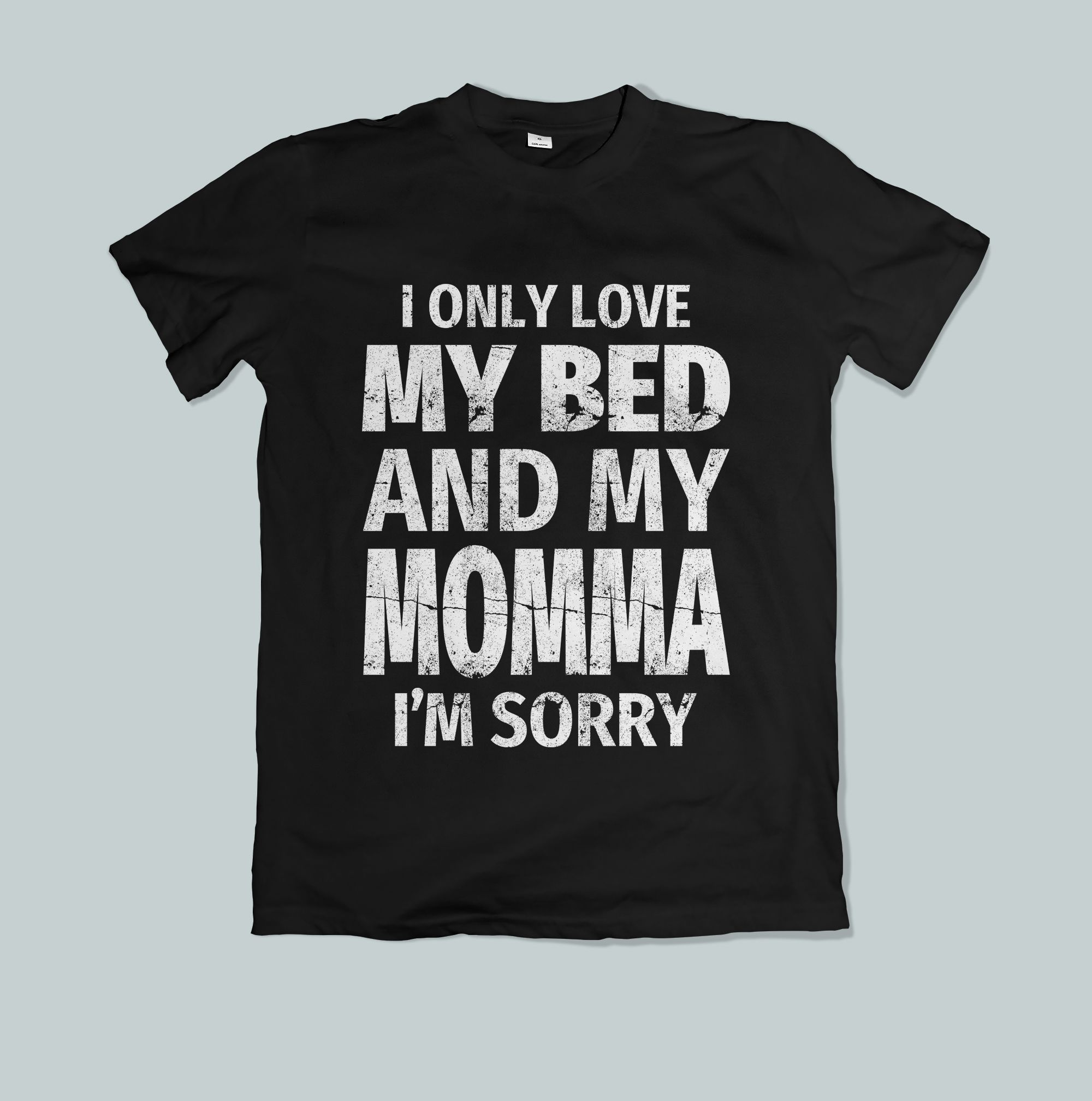Download I only love my bed and my mom. This vintage shirt is ...