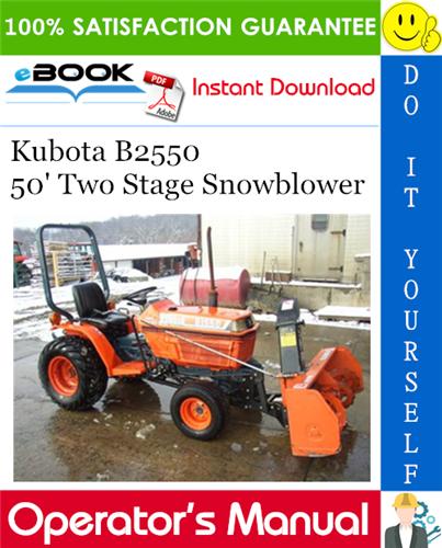 Kubota B2550 50 Two Stage Snowblower Operator S Parts Manual Kubota Snow Blower Manual