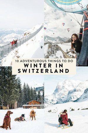 Winter: 10 Amazing Adventures You Must Go On If you are interested in a winter vacation full of beautiful, jaw-dropping landscape and fun, unique adventures - Switzerland is it.Here are 10 unique winter adventures you MUST do!If you are interested in a winter vacation full of beautiful, jaw-dropping landscape and f...