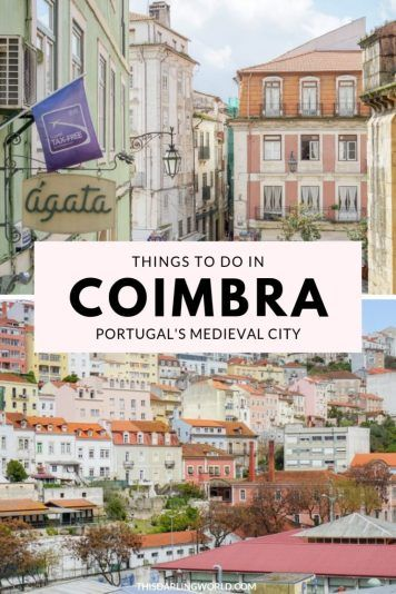 Things to Do in Coimbra: A Portugal City Worth Visiting - This Darling World