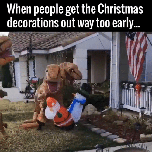 """33 Memes About Being """"Too Soon"""" for Christmas Decorations and Music #christmasmemes # ..."""