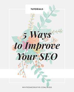 5 Ways To Improve Your Blog SEO | blog design, wordpress guide, graphic design, blog theme, blog tutorial