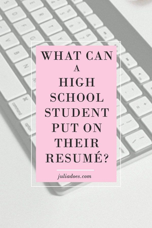 What Teenagers Can Put on Their Resume High school, College and - how to make a resume as a highschool student