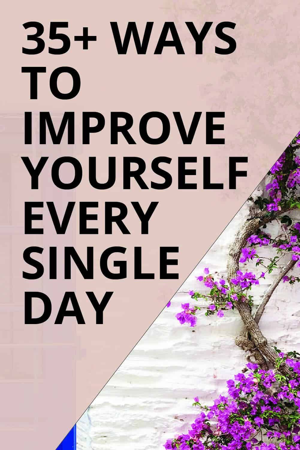 How to Improve Yourself Every Day Improve yourself, Self