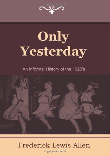 Only Yesterday: An Informal History of the 1920's by Fred... https://www.amazon.co.uk/dp/160444519X/ref=cm_sw_r_pi_dp_x_vwl9ybG791S1F
