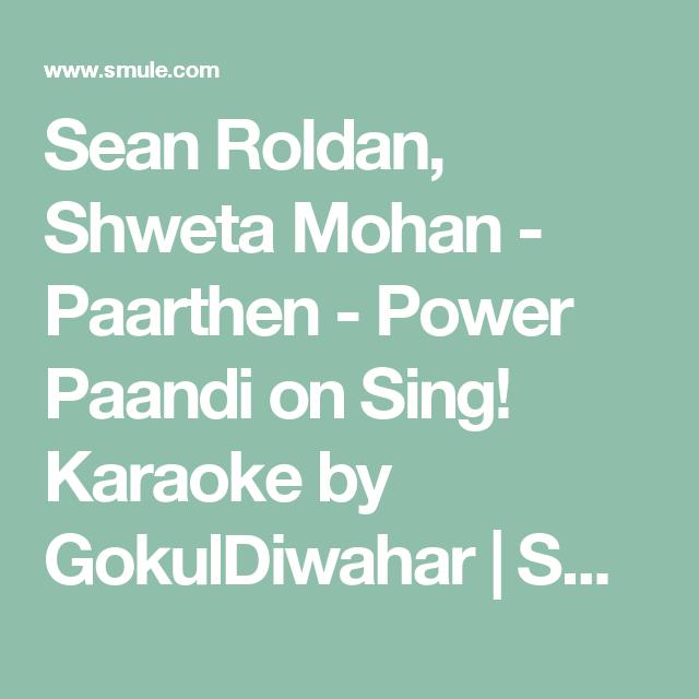 Sean Roldan, Shweta Mohan - Paarthen - Power Paandi on Sing! Karaoke by GokulDiwahar   Smule
