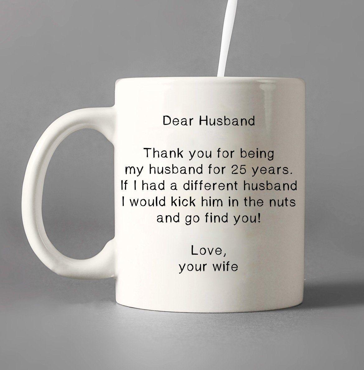 25 year anniversary25th wedding gifthusband funny mug