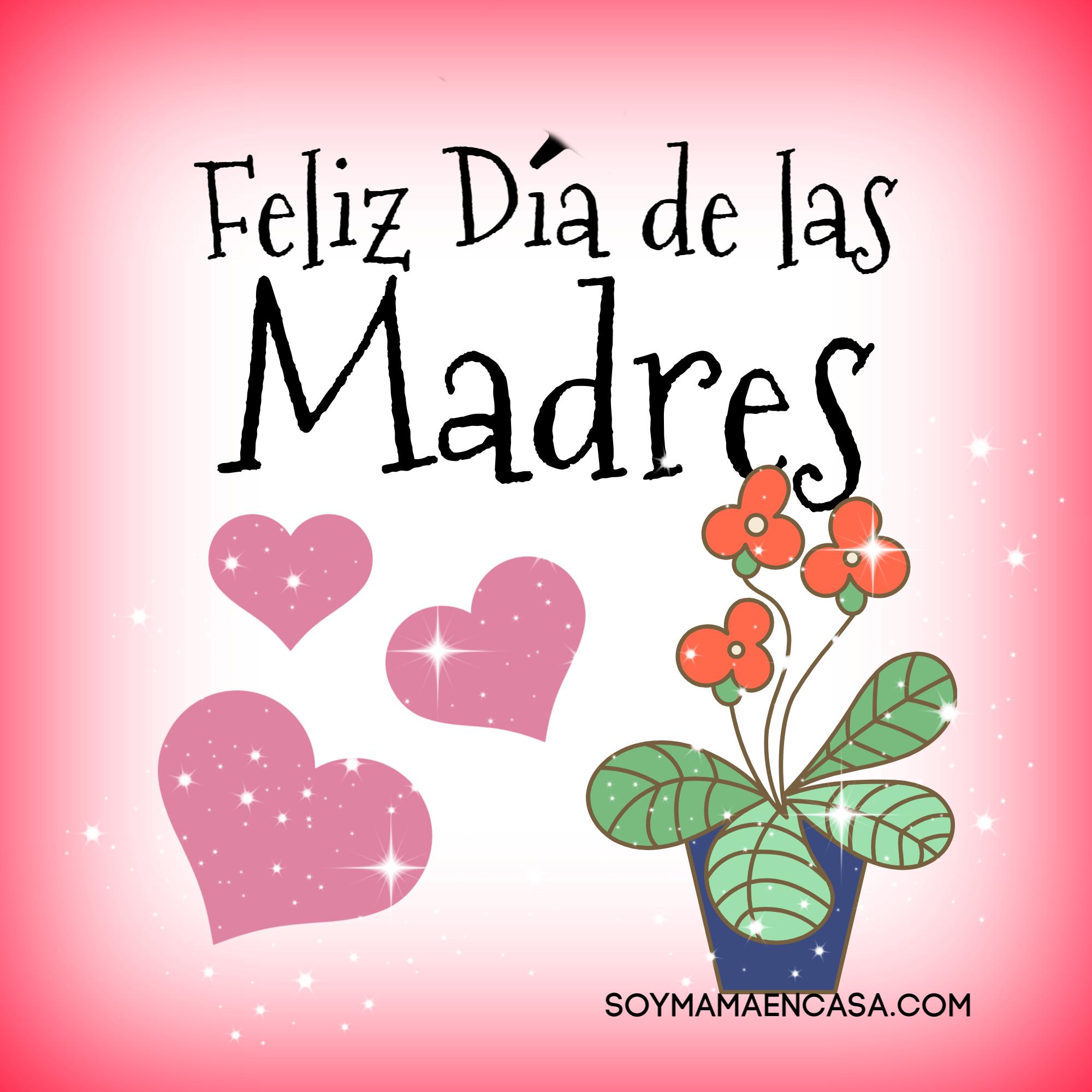 Feliz Dia De Las Madres Feliz Dia De La Madre Feliz Dia Mama