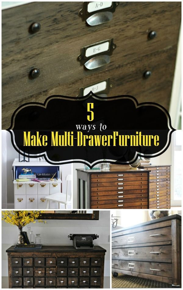 5 Ways To Make Multi Drawer Furniture