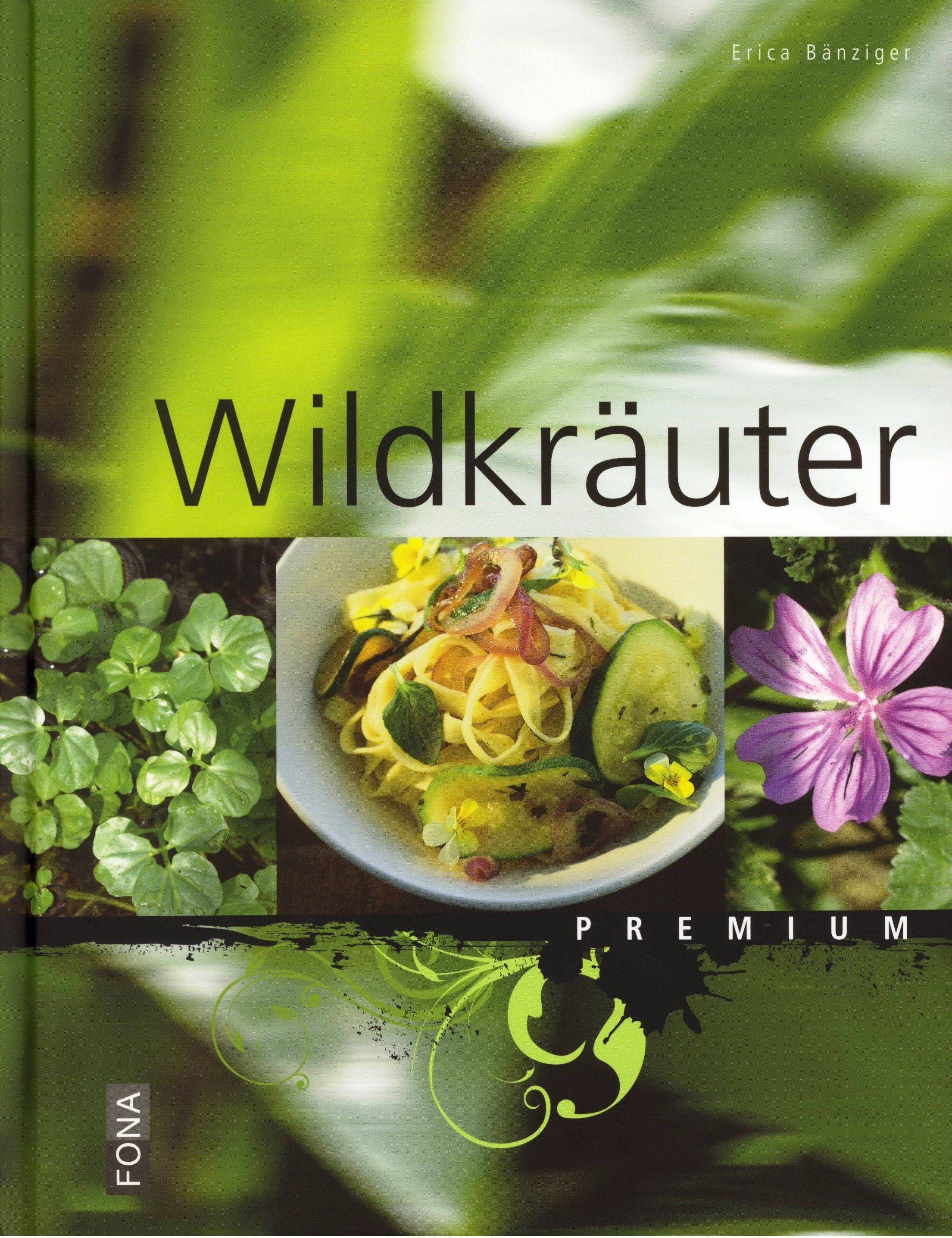 (Omni) Wildkräuterküche - Lexikon und Rezepte von Erika Bänziger, Fona 2008