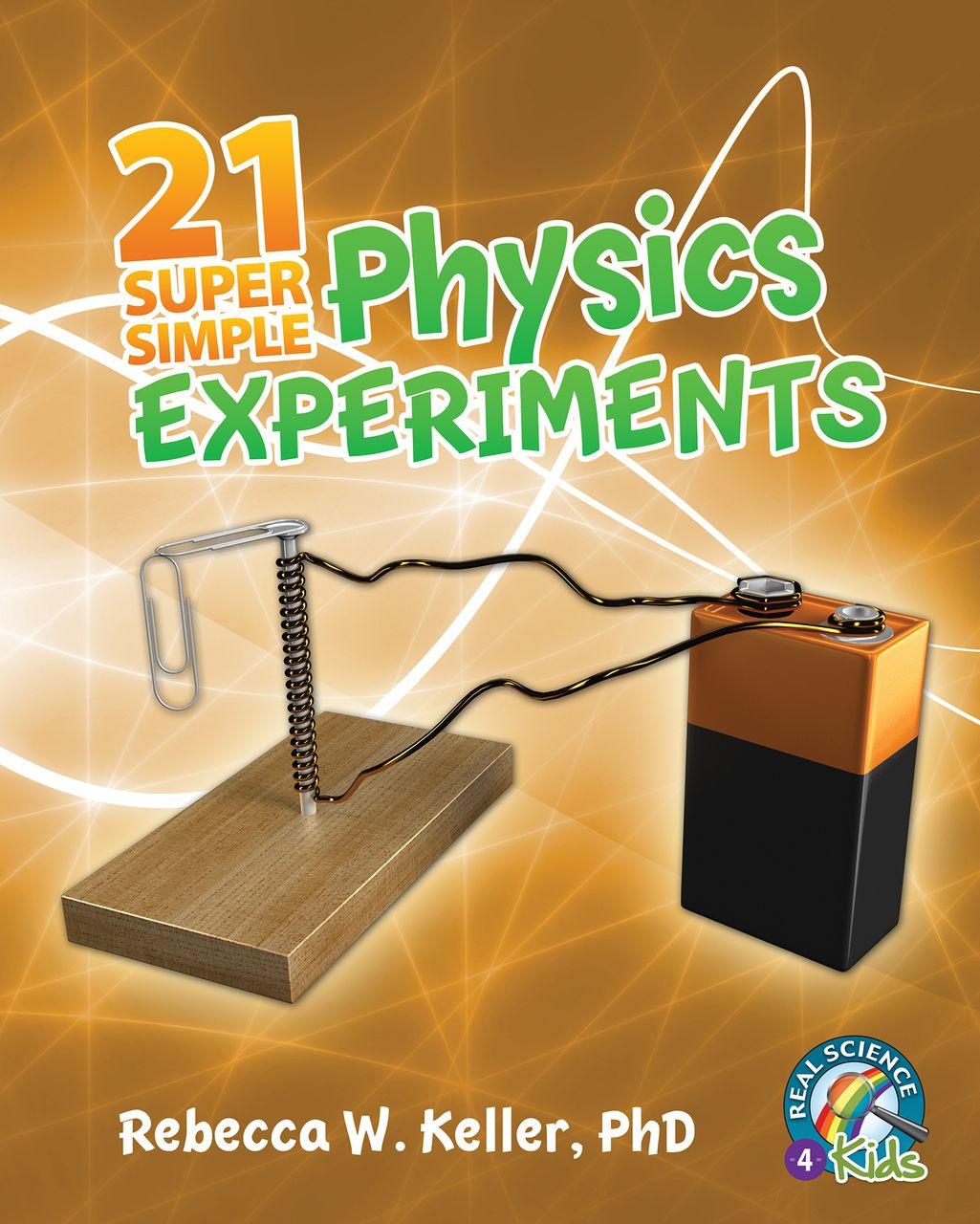 21 Super Simple Physics Experiments