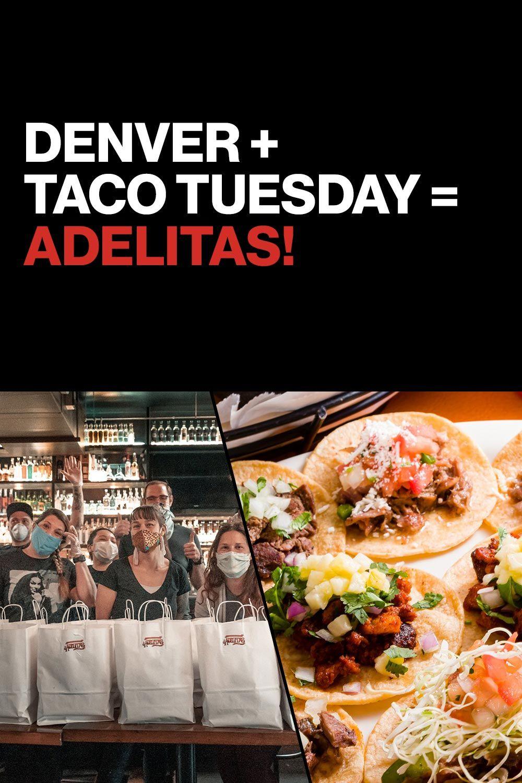 Denver + Taco Tuesday = Adelitas! in 2020 Taco tuesday