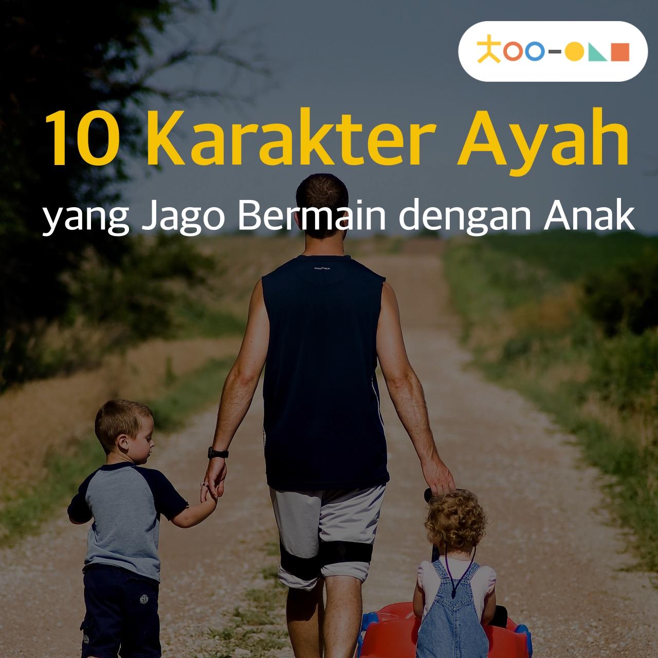 Video 10 Karakter Ayah Yang Jago Bermain Dengan Anak Psikologi Perkembangan Disiplin Anak Pendidikan