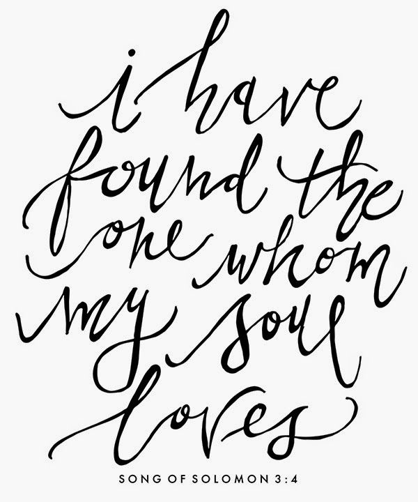 I Have Found The One Whom My Soul Loves Scripture Quotes