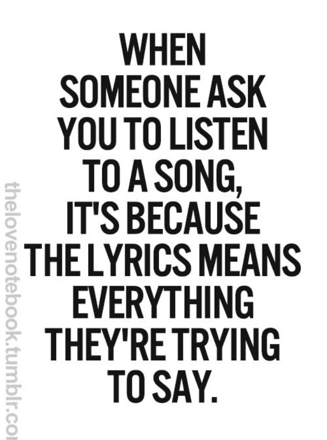 Yup...you and I and our music...I love feeling the words ...