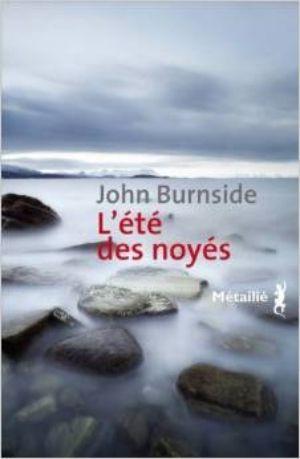 Burnside, John. L'été des noyés
