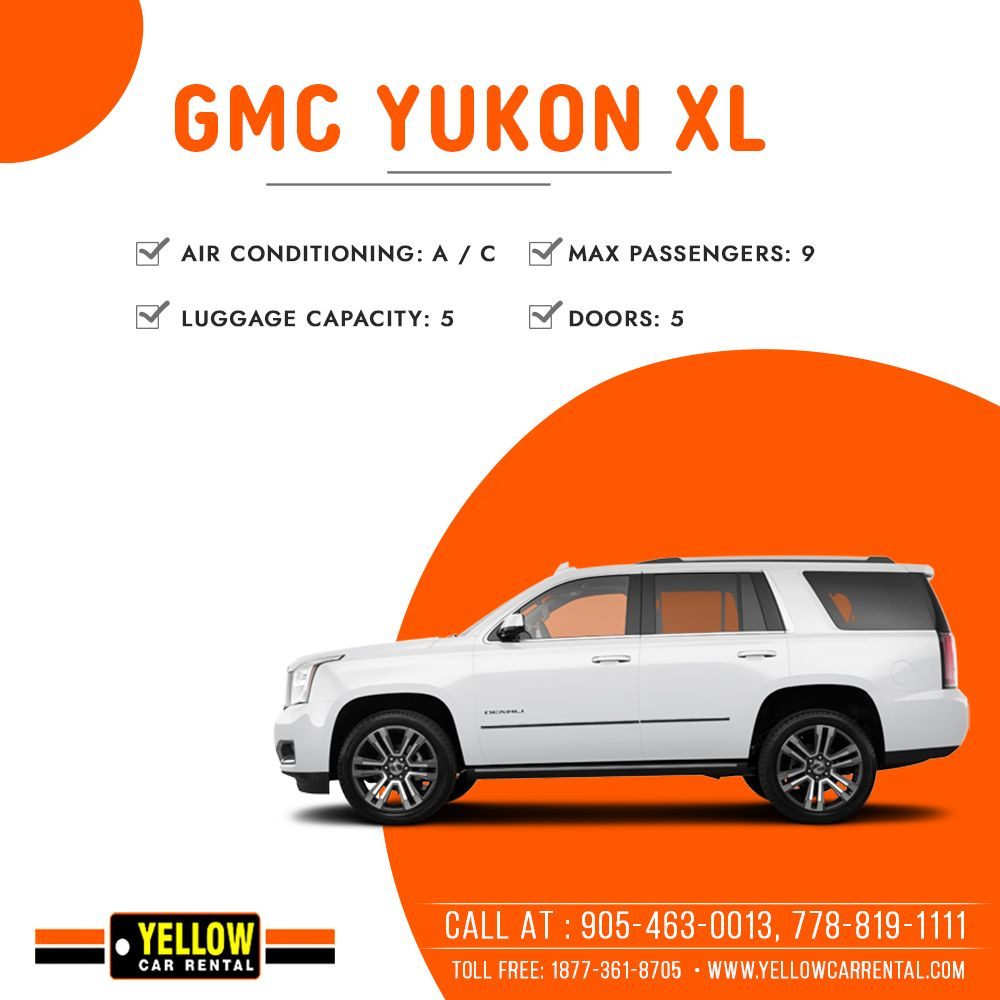 Reserve a GMC Yukon XL with YELLOW CAR RENTAL! Call toll