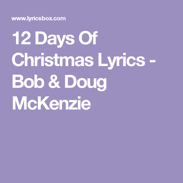 Bob And Doug Mckenzie 12 Days Of Christmas.12 Days Of Christmas Lyrics Bob Doug Mckenzie