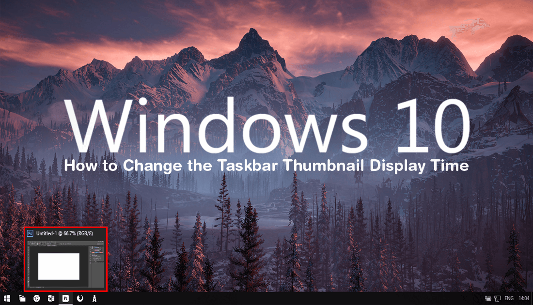 How to Change the Taskbar Thumbnail Display Time on