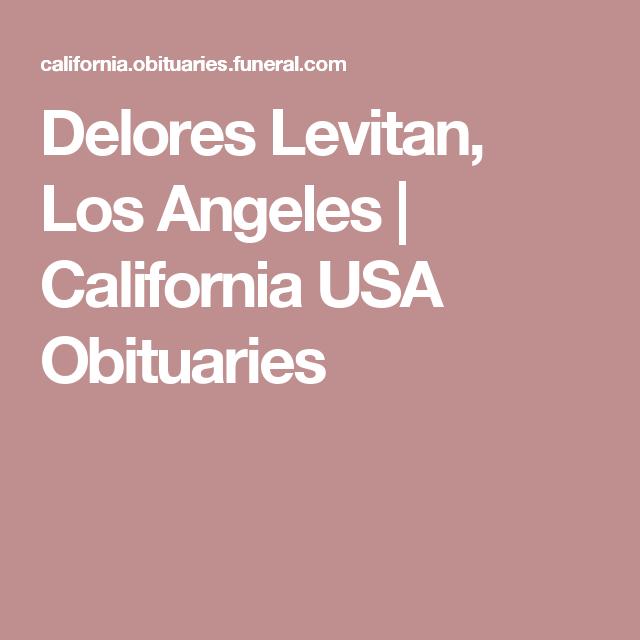 Delores Levitan Los Angeles California Usa Obituaries Concrete Blocks California California Usa