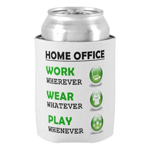 Work From Home Office Funny Can Cooler
