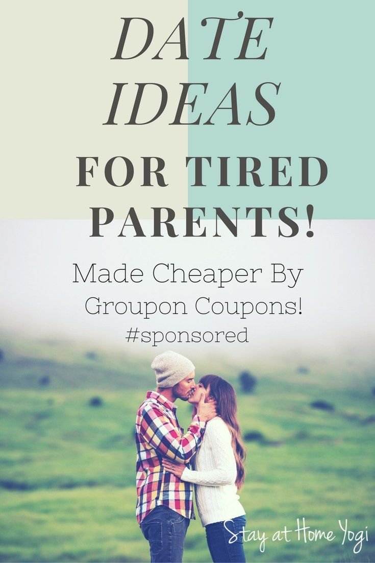 Date Ideas For Tired Parents With Groupon Coupons With Images