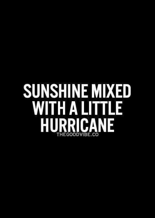 Hurricane Quotes Sunshine mixed with a little hurricane | quotes | Quotes, Aries  Hurricane Quotes