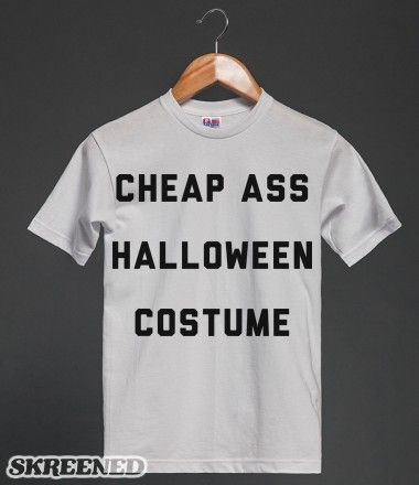 742a871b2298 Be the life of the party with this simple costume. Let everyone know that  you took the cheap route this halloween. Printed on Bayside Unisex  Heavyweight Tee