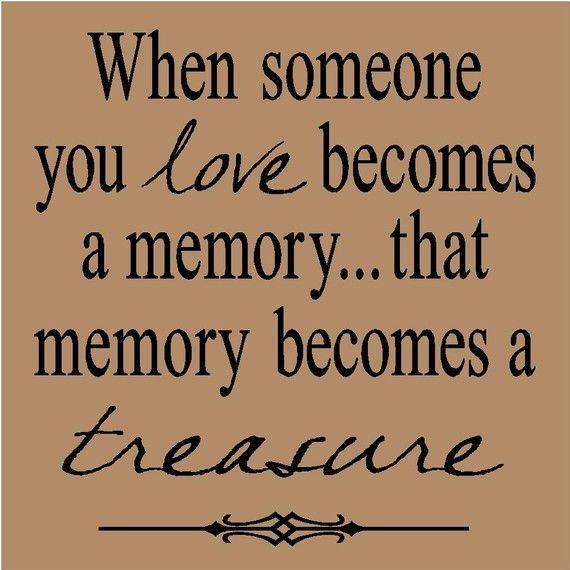When someone you love becomes a memory, that memory becomes a treasure. #petloss