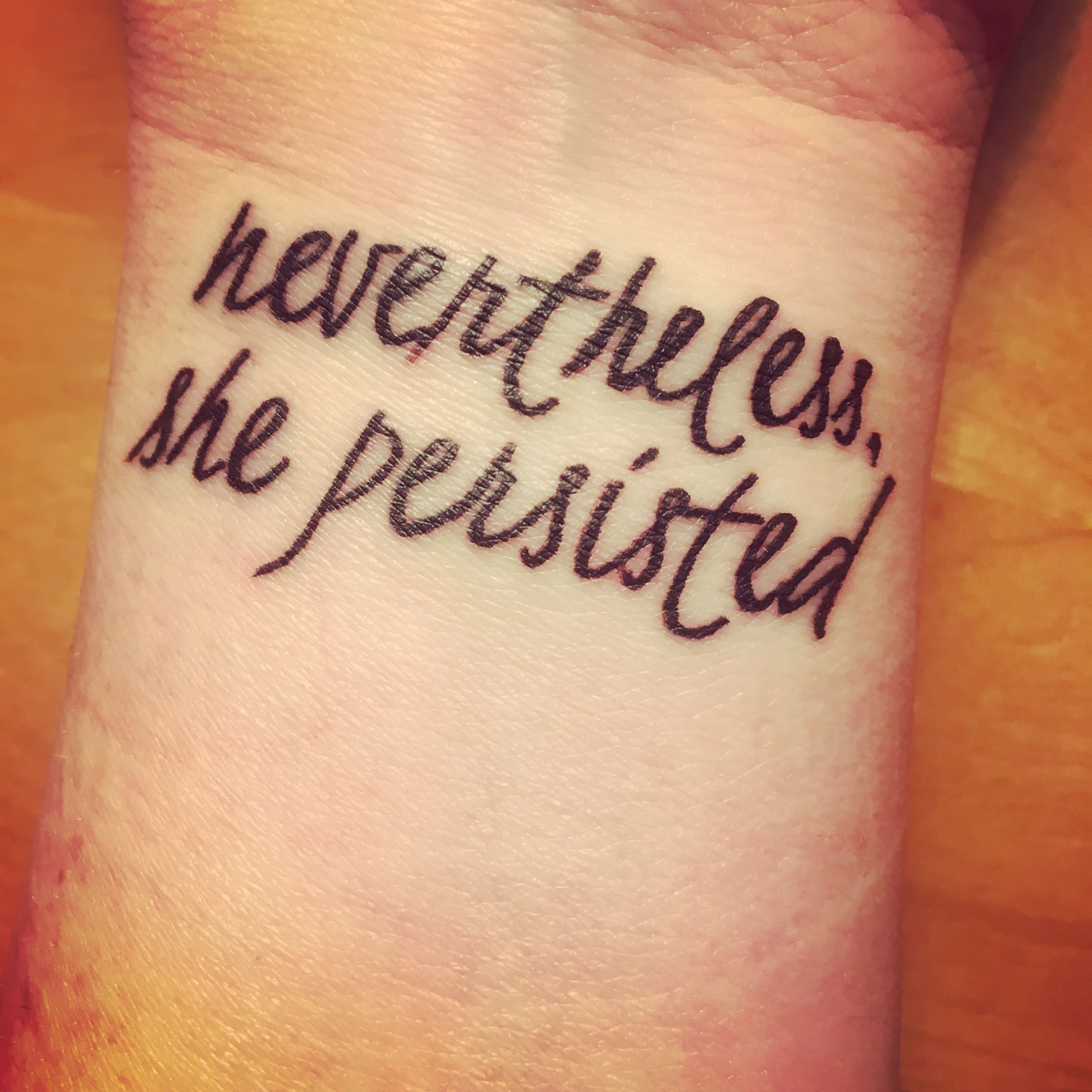 Tattoo Ideas Quotes On Addiction Sobriety Recovery: Tattoo. Nevertheless She Persisted