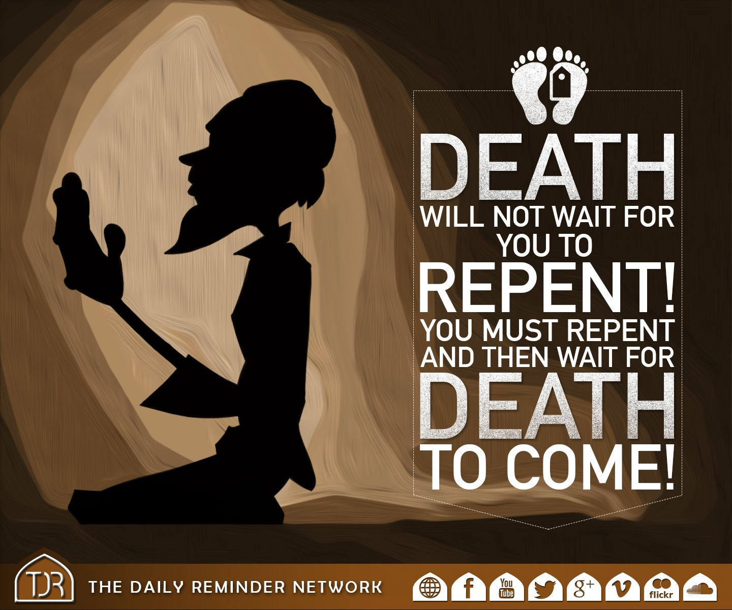 Quotes About Death And Life Death Will Not Wait For You To Repent You Must Repent And Then