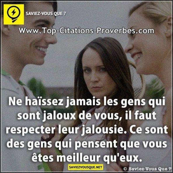 foto de citation gens Ne haissez jamais les gens qui sont jaloux de vous il faut respecter leur